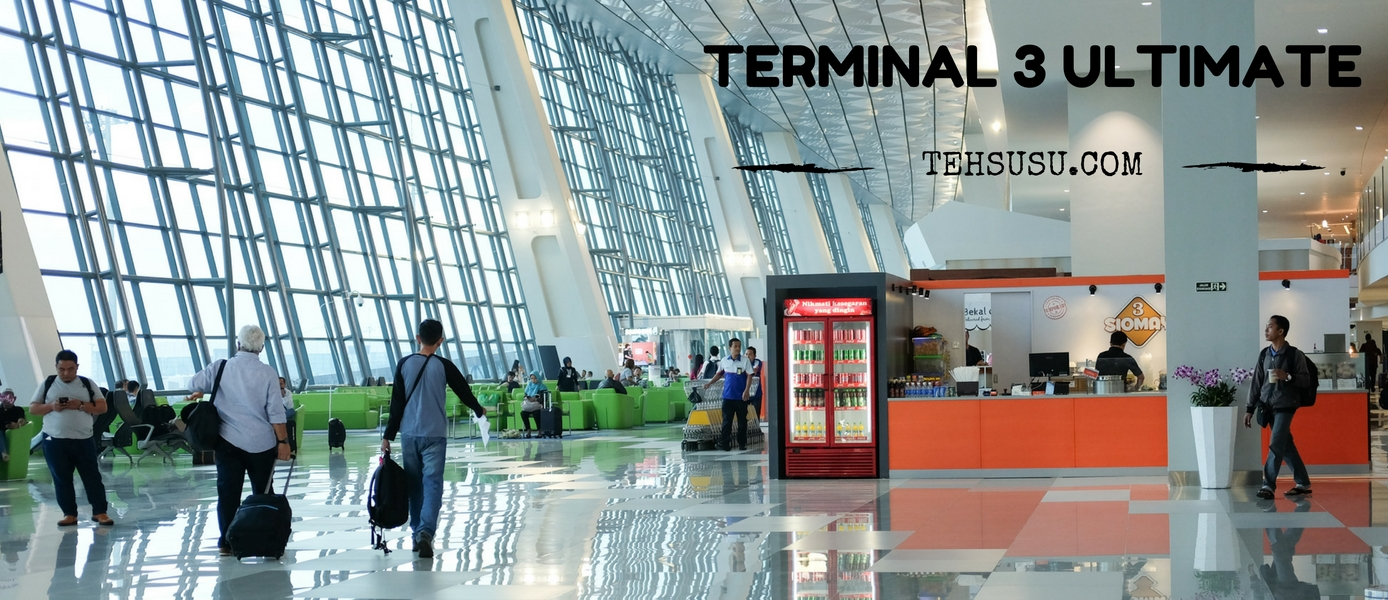 Yang Ultimate dari Terminal 3 Ultimate - Soetta