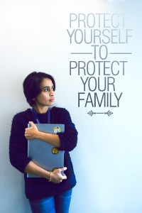 Protect Your Self to Protect Your Family
