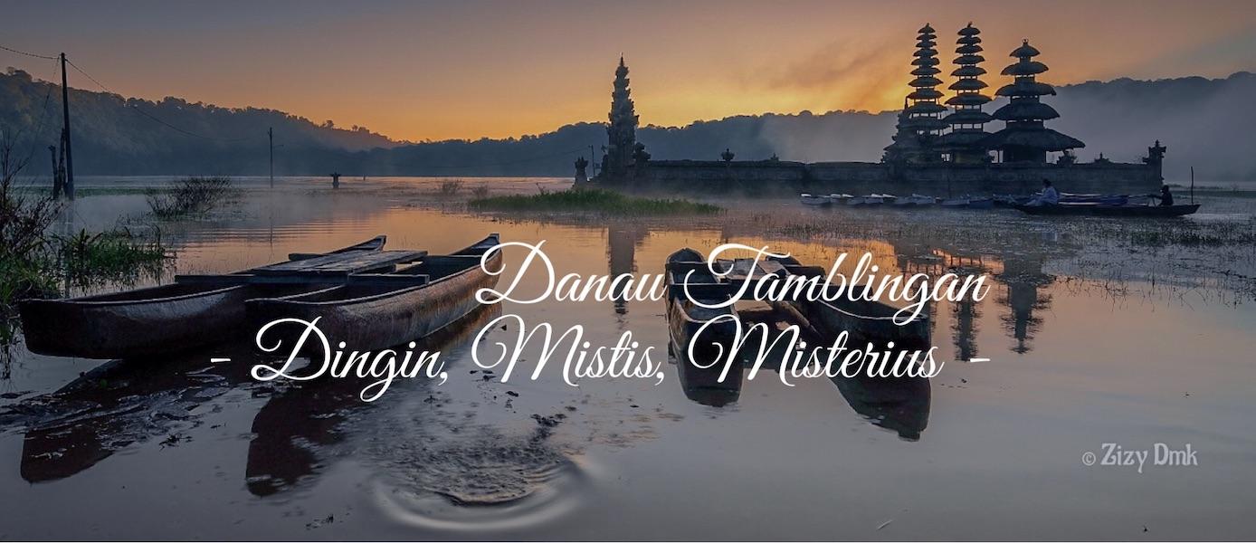 Danau Tamblingan: Dingin, Mistis dan Misterius
