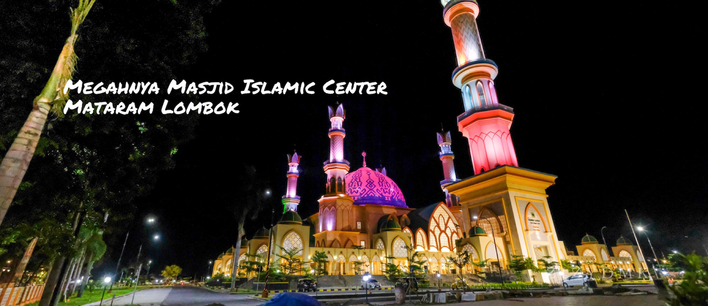 Megahnya Masjid Islamic Center Mataram Lombok