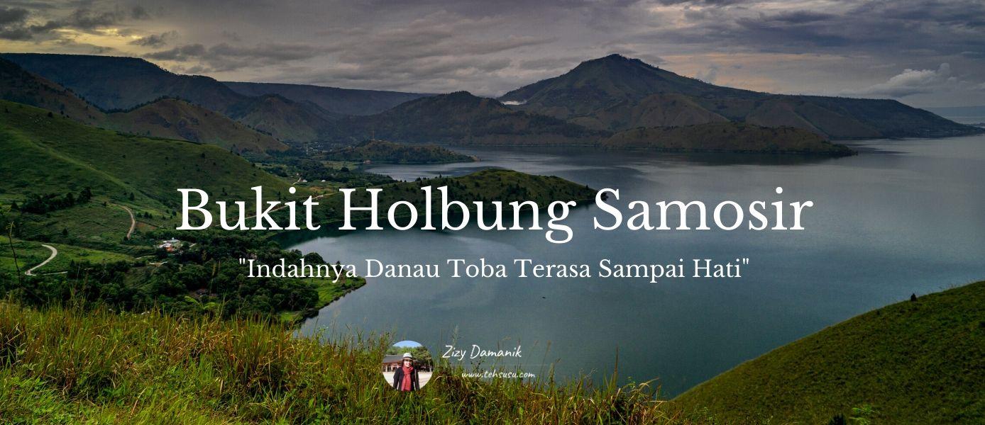 Indahnya Danau Toba Terasa Sampai Hati - Bukit Holbung Samosir