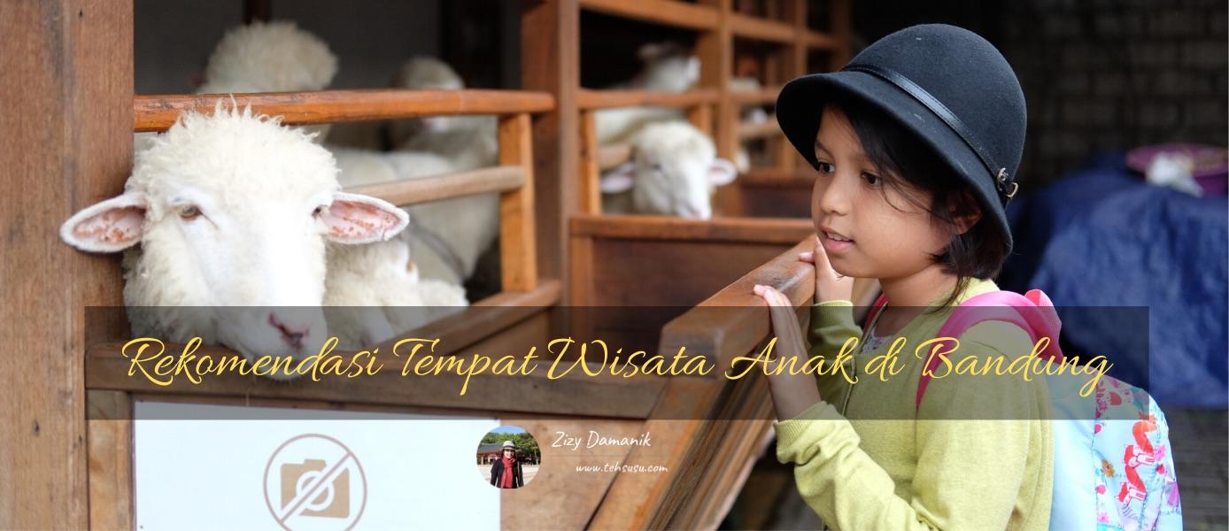 Rekomendasi Tempat Wisata Anak di Bandung