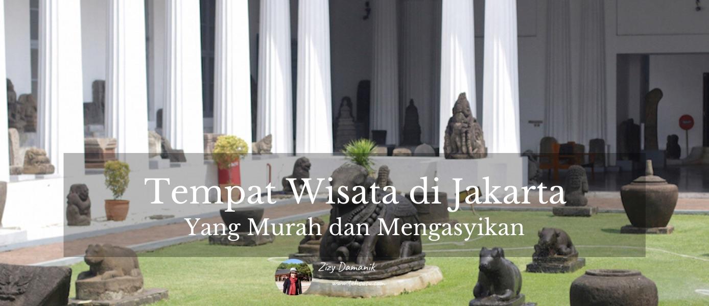 Tempat Wisata di Jakarta yang Murah dan Mengasyikan