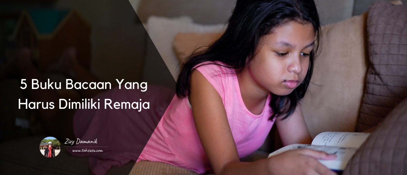5 Buku Bacaan Yang Harus Dimiliki Remaja