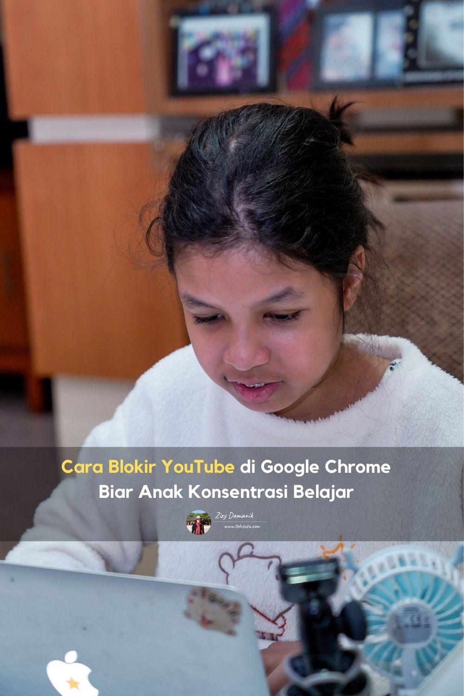 Cara Blokir YouTube di Google Chrome Biar Anak Konsentrasi Belajar