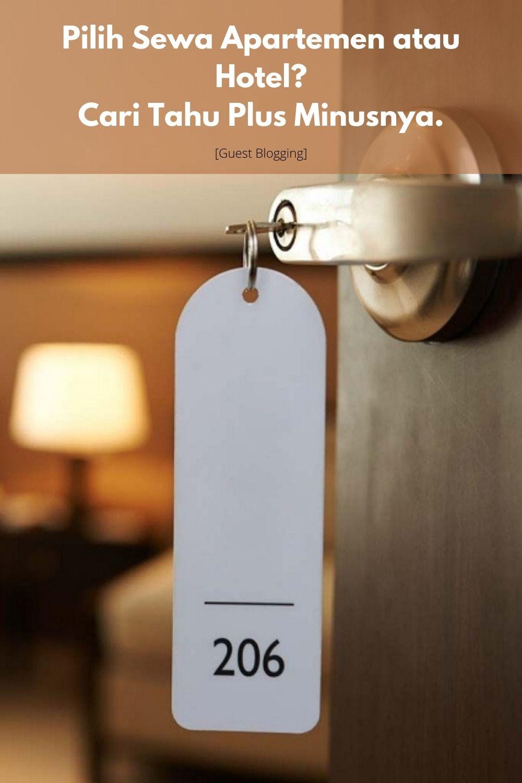 Pilih Sewa Apartemen atau Hotel? Cari Tahu Plus Minusnya