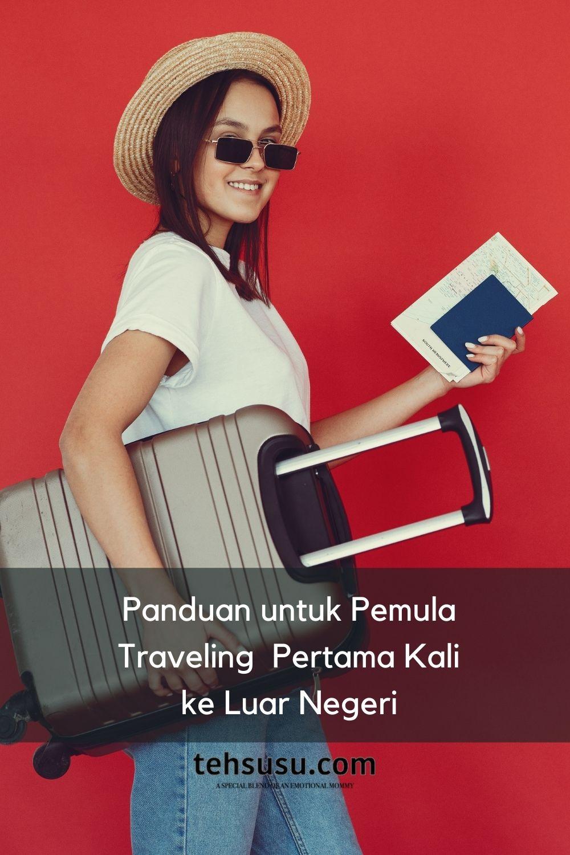 Panduan untuk Pemula Sebelum Traveling ke Luar Negeri