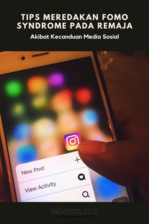 Tips Meredakan FOMO Syndrome Pada Remaja Akibat Kecanduan Media Sosial