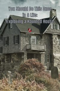 exploring a haunted hause
