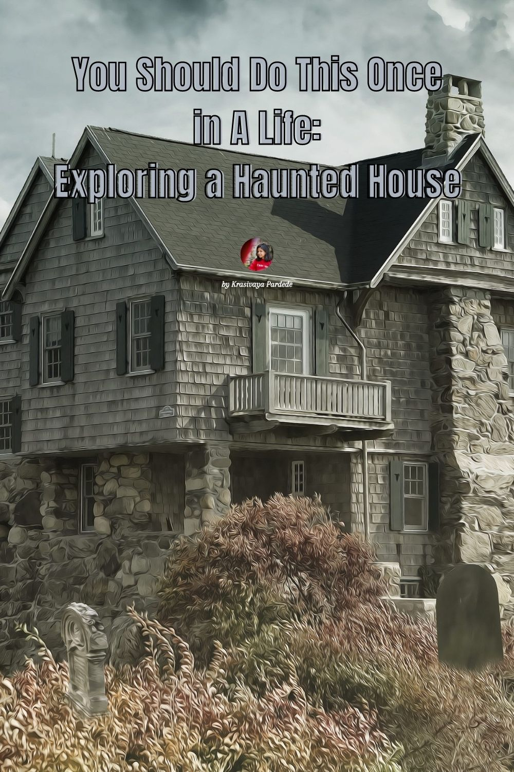You Should Do This Once in A Life: Exploring a Haunted House