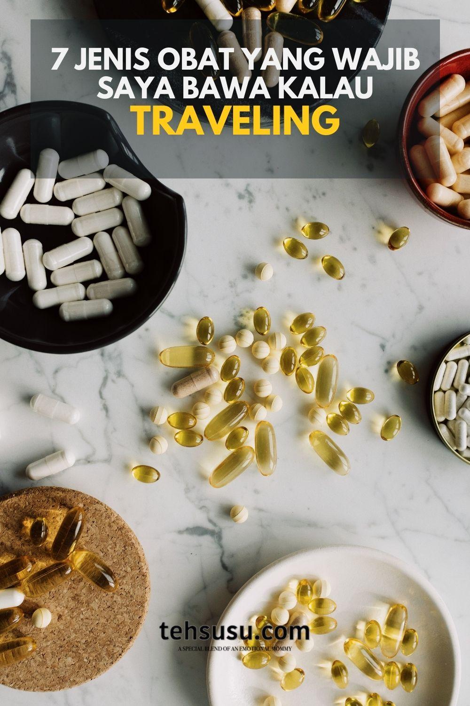7 Jenis Obat Yang Wajib Saya Bawa Kalau Traveling