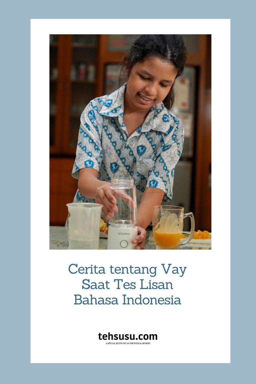 Cerita Tentang Vay Saat Tes Lisan Bahasa Indonesia