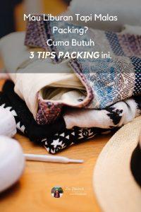 tips packing efektif buat liburan