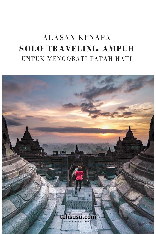 Alasan Kenapa Solo Traveling Ampuh untuk Mengobati Patah Hati