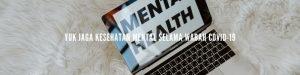 menjaga kesehatan mental saat pandemi covid-19