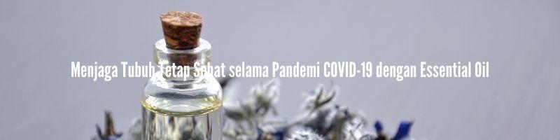 menjaga kesehatan tubuh selama pandemi covid-19
