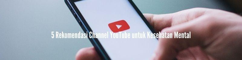 rekomendasi channel youtube kesehatan mental