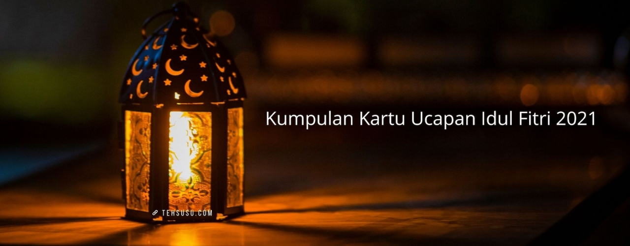 Ada Kumpulan Kartu Ucapan Idul Fitri 1422 H Nih! Cocok Dikirim via WhatsApp