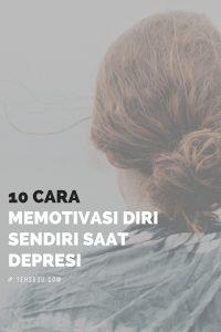 10 cara memotivasi diri saat depresi